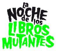 la noche de los libros mutantes