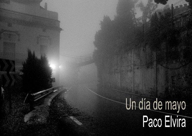 Paco Elvira, Un día de mayo