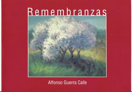 Remembranzas por Alfonso Guerra Calle