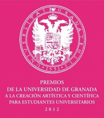 Premios de la Universidad de Granada a la Creación Artística y Científica 2012