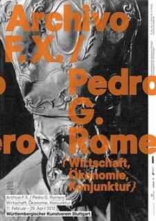 Ir al evento: 'Archivo F.X. / Pedro G. Romero. Wirstchaft, Ökonomie, Konjunktur'. Exposición en Württembergischer Kunstverein Stuttgart / Stuttgart, Baden-Wurttemberg, Alemania