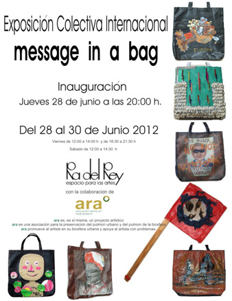 Message in a bag | Ir al evento: 'Message in a bag'. Exposición en Ra del Rey. Espacio para las Artes / Madrid, España