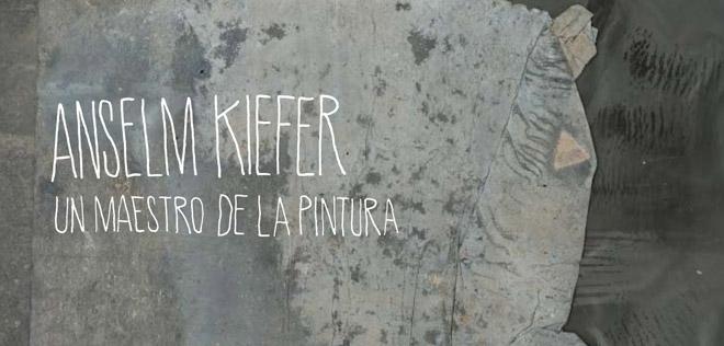 Anselm Kiefer. Un maestro de la pintura