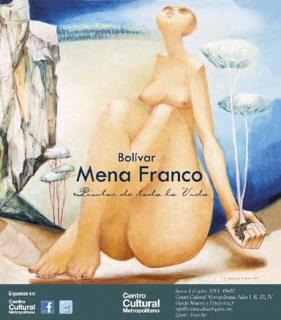 Bolívar Mena Franco | Ir al evento: 'Bolívar Mena Franco'. Exposición en Centro Cultural Metropolitano de Quito - Museo Alberto Mena Caamaño Quito, Pichincha, Ecuador