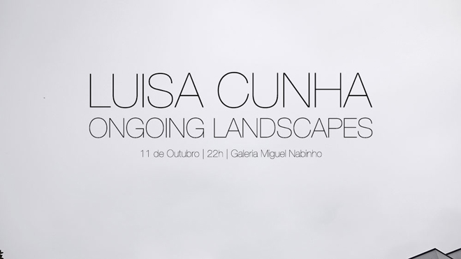 Luisa Cunha, Ongoing Landscapes