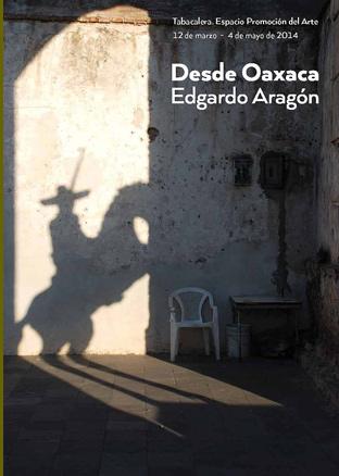 Edgardo Aragón, Desde Oaxaca