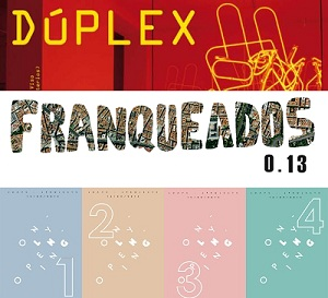 Dúplex, Franqueados 0.13 y Only Opening