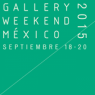 Gallery Weekend México