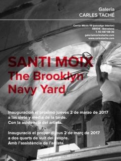 Santi Moix. The Brooklyn Navy Yard
