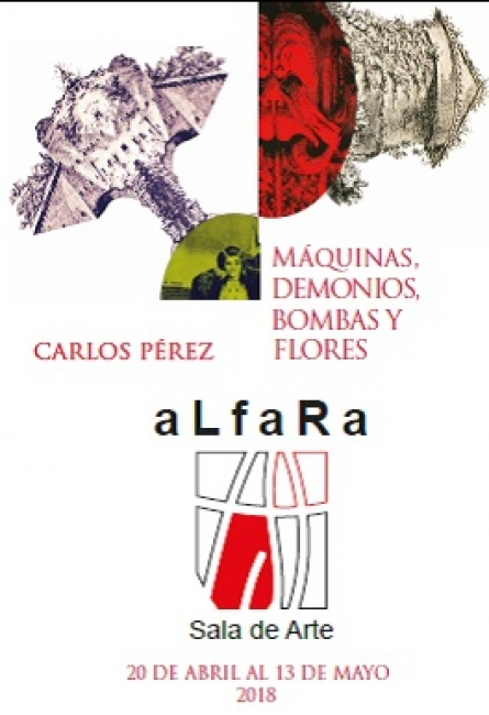 Carlos Pérez. Máquinas, Demonios, Bombas y Flores
