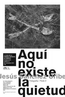 Jesús Sánchez Uribe, Aquí no existe la quietud