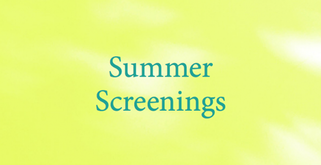 Summer Screenings