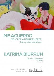 Katrina Biurrun. Me acuerdo del olor a liebre muerta (en un piso pequeño)