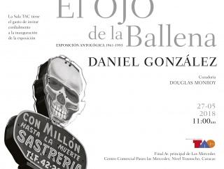 Daniel González. El Ojo de la Ballena. Exposición Antológica 1961 - 1993
