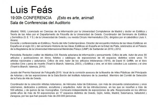 Conferencia ¡Esto es arte, animal! | Ir al evento: 'Visiónica'15. Jornadas de Creación Audiovisual'. Congreso en Auditorio Principe Felipe - Palacio de Congresos de Oviedo / Oviedo, Asturias, España