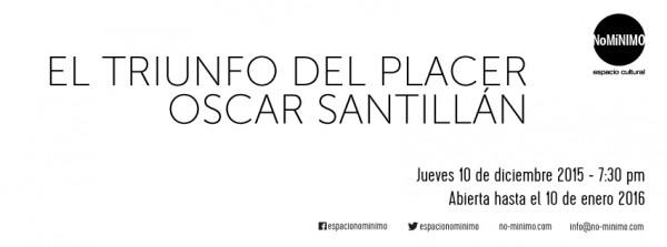 Óscar Santillán, El triunfo del placer