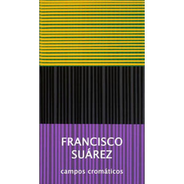 Francisco Suárez_Campos cromáticos