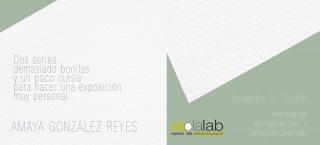 Amaya González Reyes.  Dos series demasiado bonitas y un poco cursis para hacer una exposición muy personal