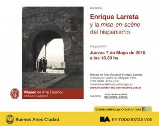 Enrique Larreta: y la mise-en-scène del hispanismo