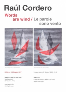 Raúl Cordero. Words are wind / Le parole sono vento