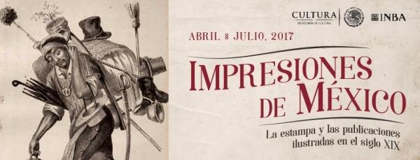 Impresiones de México. La estampa y las publicaciones ilustradas en el siglo XIX