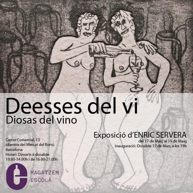 Deesses del vi. Diosas del vino. De Enric Servera | Ir al evento: 'Deesses del vi. Diosas del vino'. Exposición de Artes gráficas en Magatzem Escolà / Barcelona, España