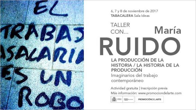 La Producción de la Historia / La Historia de la Producción. Taller con María Ruido
