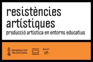 Resistències artístiques. Producció artística en entorns educatius