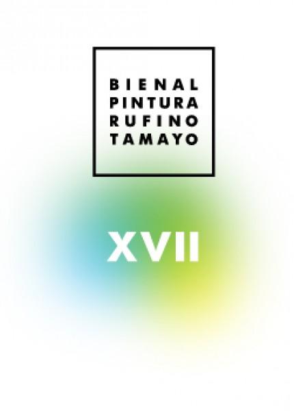 XVII Bienal de Pintura Rufino Tamayo