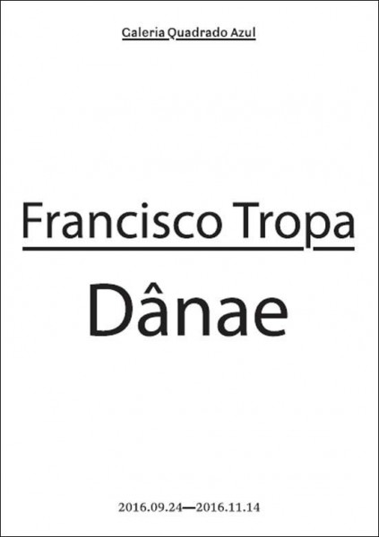 Francisco Tropa, Dânae