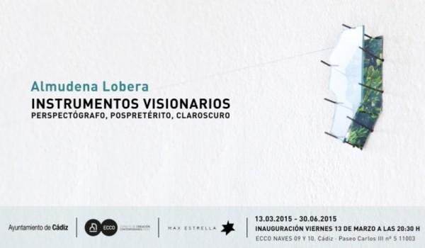 Almudena Lobera, Instrumentos visionarios. Perspectógrafo, pospretérito, claroscuro