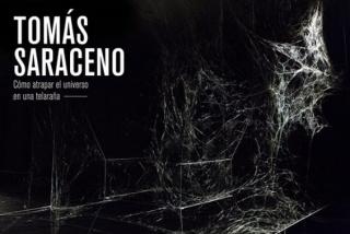 Tomás Saraceno: Cómo atrapar el universo en una telaraña