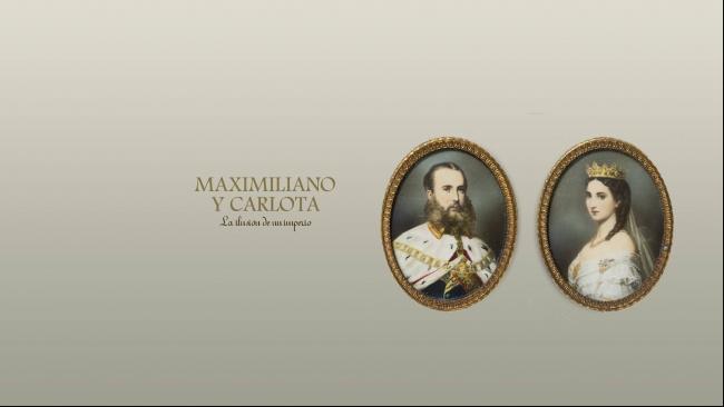 MAXIMILIANO Y CARLOTA. EL SUEÑO DE UN IMPERIO