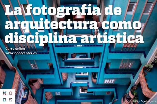 LA FOTOGRAFÍA DE ARQUITECTURA COMO DISCIPLINA ARTÍSTICA. Imagen cortesía Node Center