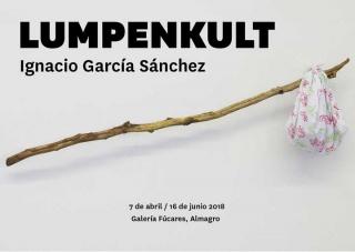 Ignacio García Sánchez. Lumpenkult