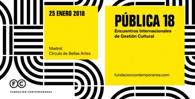 Pública 18 | Ir al evento: 'Pública 18. Encuentros Internacionales de Gestión Cultural'. Congreso de Arte urbano, Artes gráficas, Cine, Diseño, Fotografía en Círculo de Bellas Artes de Madrid / Madrid, España