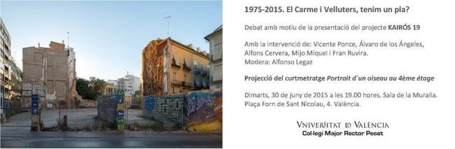 MESA REDONDA: 1975-2015 El Carmen y Velluters, ¿tenemos un plan? | Ir al evento: 'Kairós 19'. Exposición de Fotografía, Video arte en Espacio 55 / Valencia, España