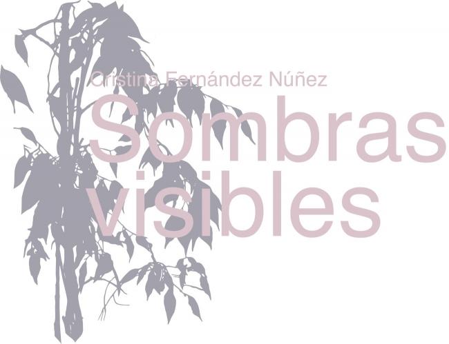 Cristina Fernández Núñez. Sombras visibles