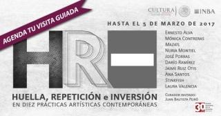 HR – Huella, repetición e inversión en diez prácticas artísticas contemporáneas