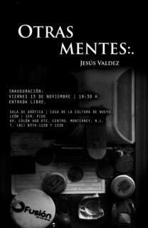 Jesús Valdez, Otras mentes:.