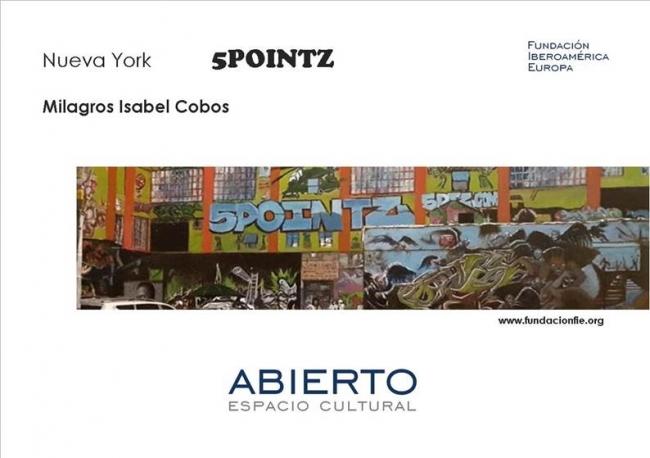 Milagros Isabel Cobos. Nueva York: 5Pointz | Ir al evento: 'Nueva York: 5Pointz'. Exposición en Abierto. Espacio Cultural - Fundación Iberoamérica Europa / Madrid, España