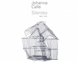 Johanna Calle. Silentes 1985-2015