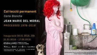 Col·lecció permanent. Carte Blanche a Jean Marie del Moral. Processos 1978-2018