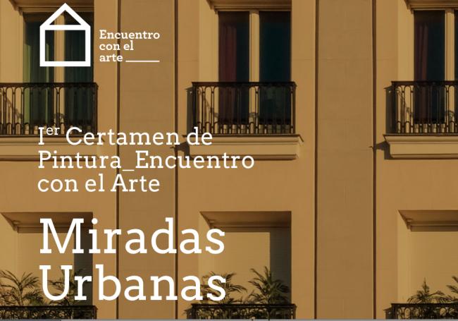 """Certamen de Pintura Encuentro con el Arte """"Miradas Urbanas"""""""