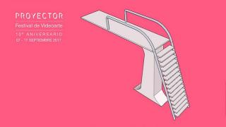 Cartel de PROYECTOR/Festival de Videoarte 2017