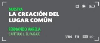 Fernando Varela, La creación del lugar común. Capítulo1. El paisaje