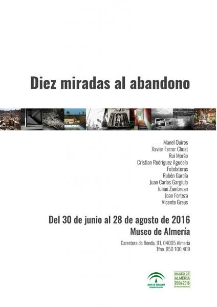 """Cartel exposición \""""Diez miradas al abandono\"""" (Museo de Almería)."""