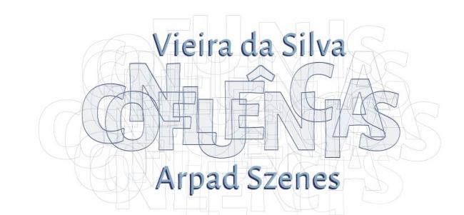 Confluências. Vieira da Silva e Arpad Szenes