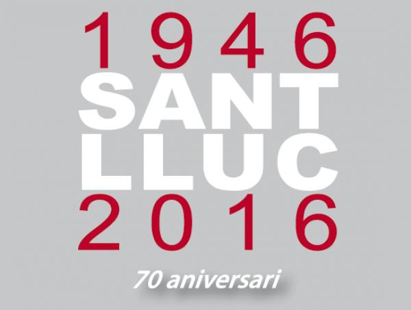 Sant Lluc 1946-2016 – 70 Aniversari