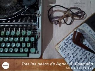 TRAS LOS PASOS DE AGNES A. CAAMAÑO